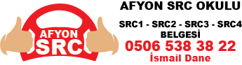 Afyon SRC Okulu | SRC1 - SRC2 - SRC3 - SRC4 Belgesi